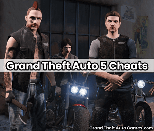 Grand Theft Auto 5 Cheats