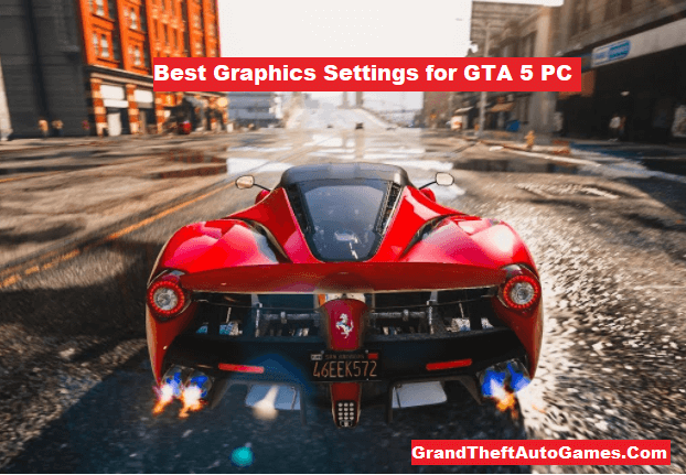 Best Graphics Settings for GTA 5 PC