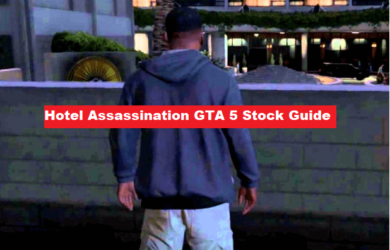 Hotel Assassination GTA 5 Stock Guide Best Investment Guide