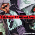 How to Play GTA 5 Online on PC Without Downloading